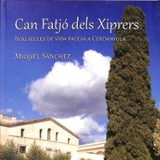 Libros de segunda mano: CAN FATJÓ DELS XIPRERS (CATALÁN). Lote 195044973
