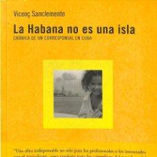 Libros de segunda mano: LA HABANA NO ES UNA ISLA. Lote 195045066