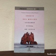 Libros de segunda mano: LUGARES FUERA DE SITIO. VIAJE POR LAS FRONTERAS INSÓLITAS DE ESPAÑA. SERGIO DEL MOLINO. ESPASA. Lote 195046846