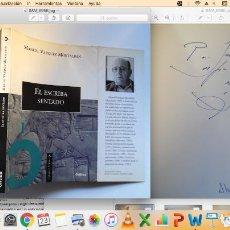 Libros de segunda mano: FIRMADO A MANO POR MANUEL VÁZQUEZ MONTALBÁN. EL ESCRIBA SENTADO. BIOGRAFÍA A TRAVÉS DE LA LECTURA. Lote 195053526
