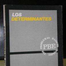 Libros de segunda mano: LOS DETERMINANTES.. Lote 195079567