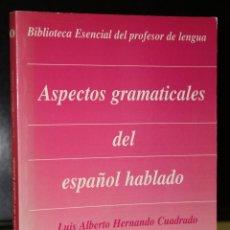Libros de segunda mano: ASPECTOS GRAMATICALES DEL ESPAÑOL HABLADO.. Lote 195079877