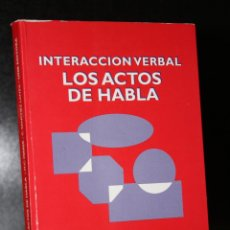 Libros de segunda mano: INTERACCIÓN VERBAL. LOS ACTOS DE HABLA.. Lote 195080806