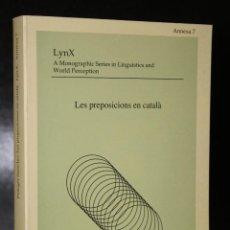 Libros de segunda mano: LES PREPOSICIONS EN CATALÀ. LYNX. ANNEXA 7.. Lote 195081876