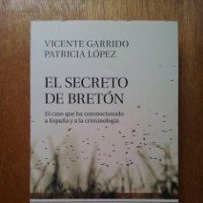 Libros de segunda mano: EL SECRETO DE BRETON, VICENTE GARRIDO, PATRICIA LOPEZ, ARIEL, EDITORIAL PLANETA, 2013. Lote 195139263