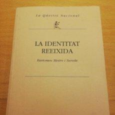 Libros de segunda mano: LA IDENTITAT REEIXIDA (SOM CATALÀ PERQUÈ SOM MALLORQUÍ) BARTOMEU MESTRE I SUREDA. Lote 195148122
