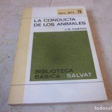 Libros de segunda mano: J.D. CARTHY - LA CONDUCTA DE LOS ANIMALES - BIBLIOTECA BASICA SALVAT 1969. Lote 195156880