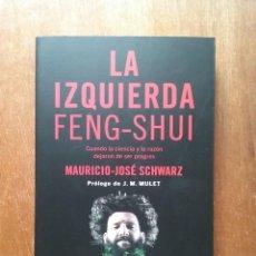 Libros de segunda mano: LA IZQUIERDA FENG SHUI, MAURICIO JOSE SCHWARZ, ARIEL, 2017. Lote 195179505