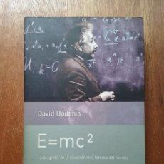 Libros de segunda mano: LA BIOGRAFIA DE LA ECUACION MAS FAMOSA DEL MUNDO, DAVID BODANIS, E=MC2 PLANETA, 2002. Lote 195179953
