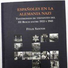 Libros de segunda mano: ESPAÑOLES EN LA ALEMANIA NAZI, AUTOR: FÉLIX SANTOS (ED. ENDYMION, DICIÓN 2012). Lote 195235115