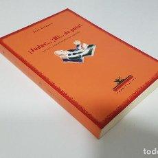 Libros de segunda mano: JOSÉ ESTEBAN. ¡JUDAS!...¡HI... DE PUTA! INSULTOS Y ANIMADVERSIÓN ENTRE ESPAÑOLES. . Lote 195238377