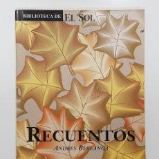 Libros de segunda mano: RECUENTOS. ANDRÉS BERLANGA (LABROS, GUADALAJARA). BIBLIOTECA DE EL SOL. Lote 195243658