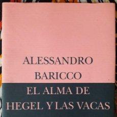 Libros de segunda mano: ALESSANDRO BARICCO . EL ALMA DE HEGEL Y LAS VACAS DE WISCONSIN . SIRUELA. Lote 195243746