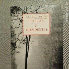 Libros de segunda mano: POETAS Y PRESIDENTES E.L. DOCTOROW. Lote 195245207