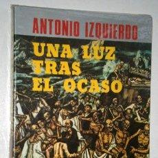 Libros de segunda mano: UNA LUZ TRAS EL OCASO POR ANTONIO IZQUIERDO DE ED. DYRSA EN MADRID 2ª EDICIÓN. Lote 195316545