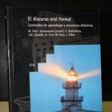 Libros de segunda mano: EL DISCURSO ORAL FORMAL. CONTENIDOS DE APRENDIZAJE Y SECUENCIAS DIDÁCTICAS.. Lote 195318771