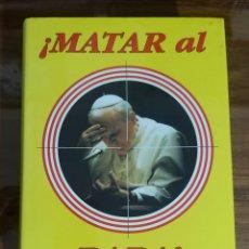 Libros de segunda mano: MATAR AL PAPA. ÁLVARO BAEZA. JUAN PABLO II. COLECCION LA BUHARDILLA VATICANA.. Lote 195318788