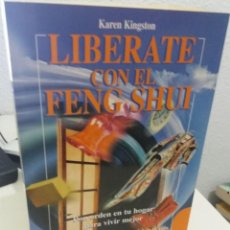 Libros de segunda mano: LIBERATE CON EL FENG SHUI - KINGSTON, KAREN. Lote 195330020
