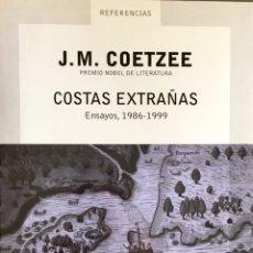 Libros de segunda mano: COSTAS EXTRAÑAS, ENSAYOS 1986-1999. J.M.COETZEE. Lote 195331172