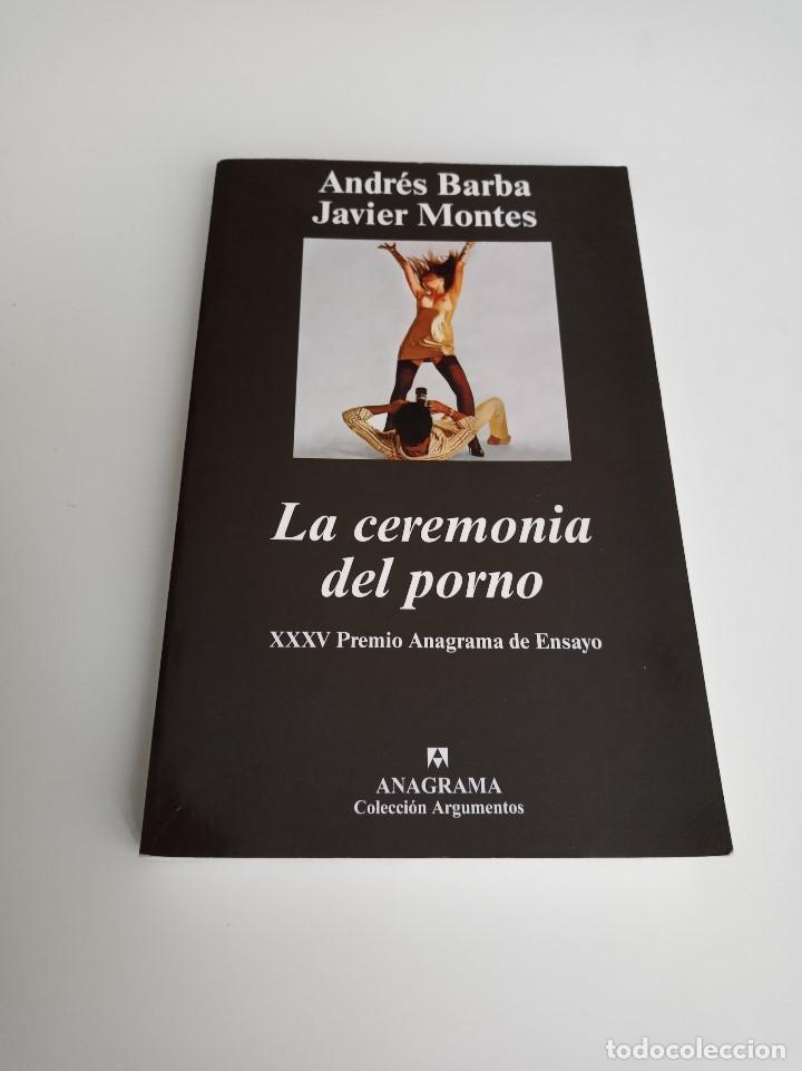 Libros de segunda mano: La ceremonia del porno, Andrés Barba, Javier Montes. XXXV Premio Anagrama de ensayo. - Foto 2 - 195334480