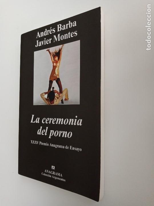 Libros de segunda mano: La ceremonia del porno, Andrés Barba, Javier Montes. XXXV Premio Anagrama de ensayo. - Foto 3 - 195334480