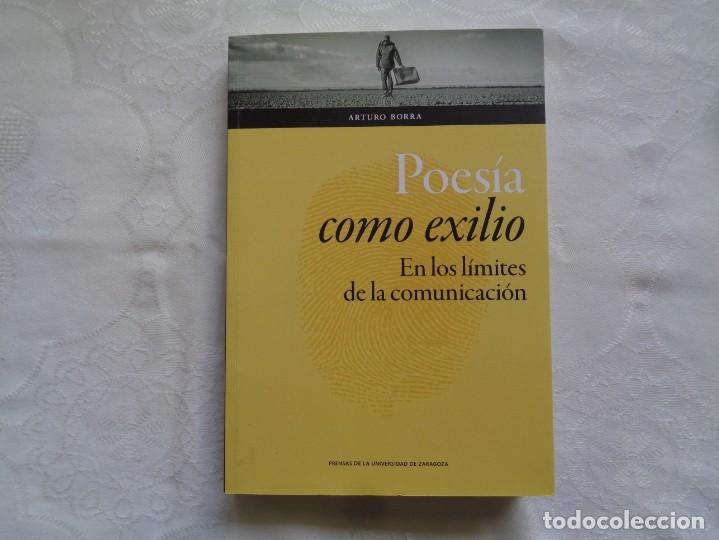 ARTURO BORRA. POESÍA COMO EXILIO EN LOS LÍMITES DE LA COMUNICACIÓN. 2017. 1ª EDICIÓN. (Libros de Segunda Mano (posteriores a 1936) - Literatura - Ensayo)