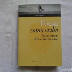 Libros de segunda mano: ARTURO BORRA. POESÍA COMO EXILIO EN LOS LÍMITES DE LA COMUNICACIÓN. 2017. 1ª EDICIÓN.. Lote 195335311