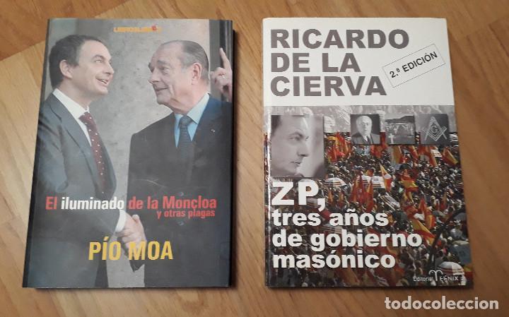 ZP TRES AÑOS DE GOBIERNO MASONICO -DE LA CIERVA- + ILUMINADO MONCLOA -PIO MOA- (Libros de Segunda Mano (posteriores a 1936) - Literatura - Ensayo)
