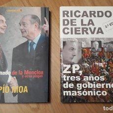 Libros de segunda mano: ZP TRES AÑOS DE GOBIERNO MASONICO -DE LA CIERVA- + ILUMINADO MONCLOA -PIO MOA-. Lote 195338383