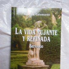 Libros de segunda mano: LA VIDA PUJANTE Y REFINADA. CALOMARDE JOAQUÍN. 2003. Lote 195422192