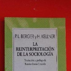 Libros de segunda mano: LA REINTERPRETACIÓN DE LA SOCIOLOGÍA. P.L.BERGER Y H.KELLNER. AUSTRAL Nº1661 1ªED.1985 ESPASA CALPE. Lote 195447315