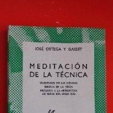 Libros de segunda mano: MEDITACIÓN DE LA TÉCNICA. ORTEGA Y GASSET.COLECCIÓN AUSTRAL Nº1360 1ªED.1965 ESPASA CALPE. Lote 195447358