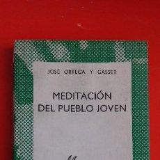 Libros de segunda mano: MEDITACIÓN DEL PUEBLO JOVEN. ORTEGA Y GASSET.COLECCIÓN AUSTRAL Nº1354 1ªED.1964 ESPASA CALPE. Lote 195447397
