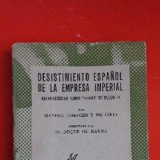 Libros de segunda mano: DESISTIMIENTO ESPAÑOL DE LA EMPRESA IMPERIAL. M.CAMACHO Y DE C.AUSTRAL Nº1281 1ªED.1958 ESPASA CALPE. Lote 195447486