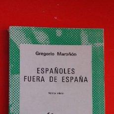 Libros de segunda mano: ESPAÑOLES FUERA DE ESPAÑA- GREGORIO MARAÑÓN.COLECCIÓN AUSTRAL Nº710 7ªED.1979 ESPASA CALPE. Lote 195447703