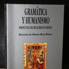 Libros de segunda mano: GRÁMATICA Y HUMANISMO. PERSPECTIVAS DEL RENACIMIENTO ESPAÑOL.. Lote 195451312