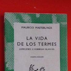 Libros de segunda mano: LA VIDA DE LOS TERMES. MAURICIO MAETERLINCK. COLECCIÓN AUSTRAL Nº385 4ªED.1967 ESPASA CALPE. Lote 195512692