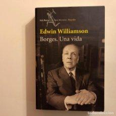 Libros de segunda mano: BORGES. UNA VIDA. EDWIN WILLIAMSON. EDITORIAL SEIX Y BARRAL. ARGENTINA. LITERATUR LATIONOAMERICANA.. Lote 195581240