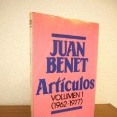 Libros de segunda mano: JUAN BENET: ARTÍCULOS. VOLUMEN 1: 1962-1977 (LIBERTARIAS, 1983) EXCELENTE ESTADO. Lote 195666097
