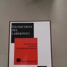 Libros de segunda mano: GEOMETRÍAS DEL LABERINTO. ESTUDIO SOBRE LA OBRA DE JUAN IGNACIO FERRERAS. ED. MIREYA ANGULO. Lote 195745308