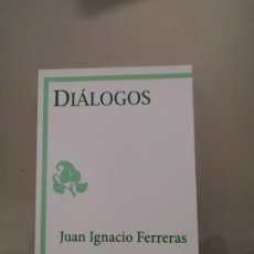 Libros de segunda mano: DIÁLOGOS - JUAN IGNACIO FERRERAS. LA BIBLIOTECA DEL LABERINTO. Lote 195745810