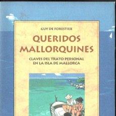 Libros de segunda mano: GUY DE FORESTIER : QUERIDOS MALLORQUINES - CLAVES DEL TRATO PERSONAL EN MALLORCA (OLAÑETA, 1995). Lote 196526511