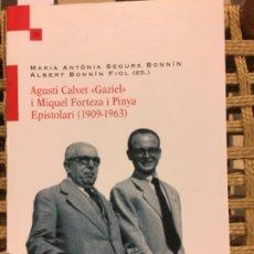Libros de segunda mano: AGUSTI CALVET GAZIEL I MIQUEL FORTEZA I PINYA, EPISTOLARI 1909 1963, M A SEGURA I A BONNIN, DEDICAT. Lote 196648223