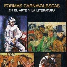 Libros de segunda mano: FORMAS CARNAVALESCAS EN EL ARTE Y LA LITERATURA. JAVIER HUERTA CALVO, SERBAL, 1989.. Lote 196679258