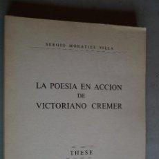 Libros de segunda mano: LA POESIA EN ACCION DE VICTORIANO CREMER, SERGIO MORATIEL VILLA.. Lote 197627991