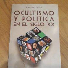 Libros de segunda mano: OCULTISMO Y POLÍTICA EN EL SIGLO XX, ERNESTO MILA. Lote 197741087