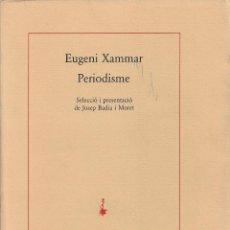 Libros de segunda mano: PERIODISME, EUGENI XAMMAR. Lote 197846352
