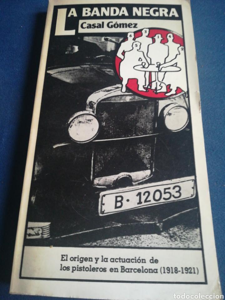 LA BANDA NEGRA EL ORIGEN Y LA ACTUACIÓN DE LOS PISTOLEROS EN BARCELONA CSAL GÓMEZ 1918-1921 (Libros de Segunda Mano (posteriores a 1936) - Literatura - Ensayo)