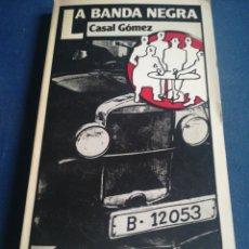 Libros de segunda mano: LA BANDA NEGRA EL ORIGEN Y LA ACTUACIÓN DE LOS PISTOLEROS EN BARCELONA CSAL GÓMEZ 1918-1921. Lote 197857056
