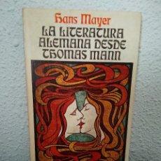 Libros de segunda mano: LA LITERATURA ALEMANA DESDE THOMAS MANN. Lote 197857137
